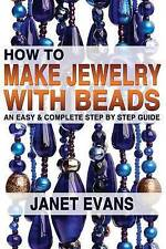 How To Make Jewelry With Beads: An Easy & Complete Step by Step Guide (Ultimate