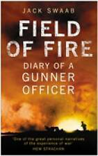 Field of Fire: Diary of a Gunner Officer, Swaab, Jack, New Book
