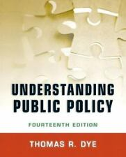 Understanding Public Policy by Thomas R. Dye (2012, Paperback, Revised)