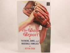 The Dad Report : Fathers, Sons, and Baseball Families by Kevin Cook NEW!