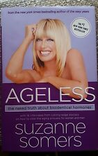 Ageless : The Naked Truth about Bioidentical Hormones by Suzanne Somers (2006, …