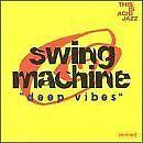 SWING MACHINE - Deep vibes - CD Album