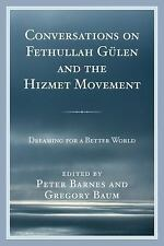 Conversations on Fethullah Gülen and the Hizmet Movement: Dreaming for a Better