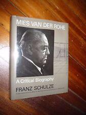 Mies Van Der Rohe: A Critical Biography Franz Schulze Signed