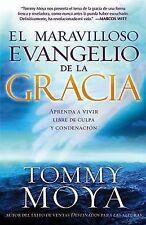 El Maravilloso Evangelio De Gracia (Spanish Edition), Moya, Tommy, 1599791404, B