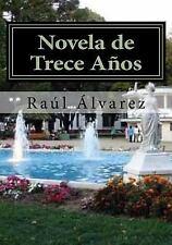 Novela de Trece Años by Raúl Álvarez (2015, Paperback)