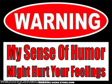"""Funny Stickers My Sense of Humor Might Hurt Your Feelings Decals 2 pack 4"""" WS469"""