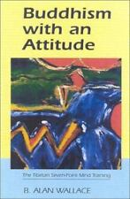 Buddhism with an Attitude: The Tibetan Seven-point Mind Training - Wallace