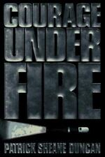 Courage Under Fire by Patrick S. Duncan (1993)HC  1st