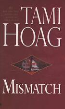 Mismatch by Tami Hoag, Good Book