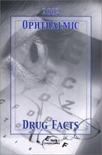 NEW Ophthalmic Drug Facts 2002 Reference Guide by Facts & Comparisons