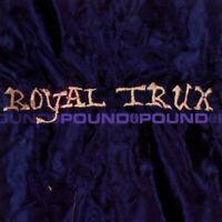 ROYAL TRUX - POUND FOR POUND  CD NEW