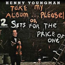 HENNY YOUNGMAN - TAKE MY ALBUM PLEASE (OR TWO SETS FOR THE PRICE OF ONE) [BONUS