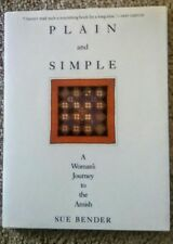 PLAIN AND SIMPLE: A WOMAN'S JOURNEY TO AMISH By Sue Bender