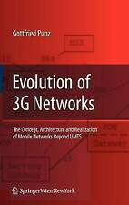 Evolution of 3G Networks: The Concept, Architecture and Realization of Mobile Ne