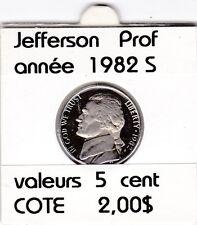 e 1 ) pieces de 5 cent 1982 S jefferson prof