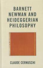 Barnett Newman and Heideggerian Philosophy: By Cernuschi, Claude