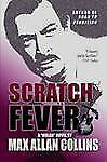 Scratch Fever by Max Allan Collins (2012, Paperback)