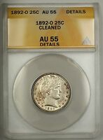 1892-O Barber Silver Quarter 25c ANACS AU-55 Details Cleaned (Better Coin)