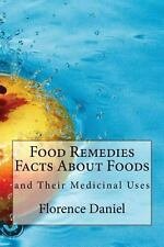 Food Remedies Facts about Foods and Their Medicinal Uses by Florence Daniel...