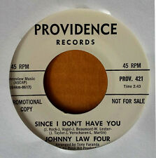 JOHNNY LAW FOUR - SINCE I DON'T HAVE YOU - PROVIDENCE 45 - 1966