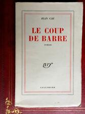 JEAN CAU - LE COUP DE BARRE - ÉDITION ORIGINALE - N° 27/43 - GALLIMARD - 1950.