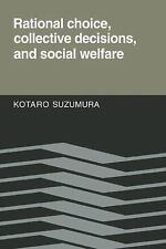 Rational Choice, Collective Decisions, and Social Welfare by Kotaro Suzumura...
