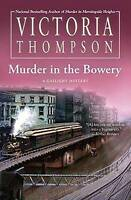 Murder in the Bowery (Gaslight Mystery) by Victoria Thompson   Hardcover Book  