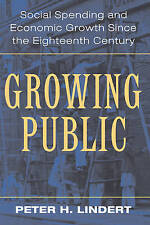 Growing Public: Volume 1, The Story: Social Spending and Economic Growth since t