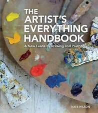 The Artist's Everything Handbook: A New Guide to Drawing and Painting by Kate...