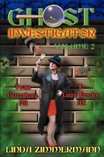 Ghost Investigator Vol. 2 : From Gettysburg, PA to Lizzie Borden, Ax by Linda...