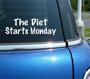 THE DIET STARTS MONDAY DECAL STICKER LOSE WEIGHT LOSS FUNNY CAR TRUCK