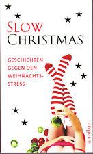 Slow Christmas – Geschichten gegen der Weihnachtsstress – Weihnachten, ungelesen