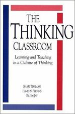 Thinking Classroom, The: Learning and Teaching in a Culture of Thinking