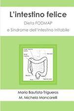 Intestino Felice : Dieta Fodmap e Sindrome dell'Intestino Irritabile: By Baut...