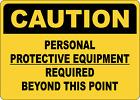 OSHA CAUTION: PERSONAL PROTECTIVE EQUIPMENT | Adhesive Vinyl Sign Decal