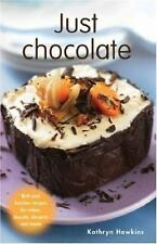 Just Chocolate: Rich and Luscious Recipes for Cakes, Biscuits,-ExLibrary