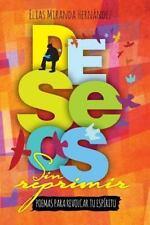 Deseos Sin Reprimir : Poemas para Revolcar Tu Espiritu by Elias...