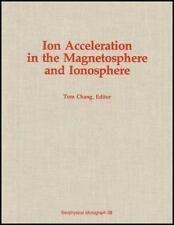 Ion Acceleration in the Magnetosphere and Ionosphere (Geophysical-ExLibrary