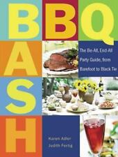 BBQ Bash: The Be-All Party Guide, from Barefoot to Black Tie - Barbecue Queens