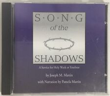 Song of the Shadows A Service For Holy Week ~ Tenebrae Joseph M. Martin CD 1999
