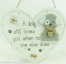 A DOG STILL LOVES YOU WHEN NO ONE ELSE DOES HEART SHAPED SIGN GREAT GIFT BOXED B