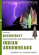 Official Overstreet Indian Arrowhead Identification and Price Guide: The Officia