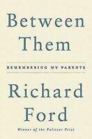 Between Les : Remembering My Padres Tapa Dura Richard Ford
