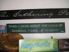 BAR SIGN WHEN I READ ABOUT THE EVILS OF DRINKING... FUN, Wood Bar Sign HP