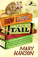 How to Save Your Tail*: *if you are a rat nabbed by cats who really like stories