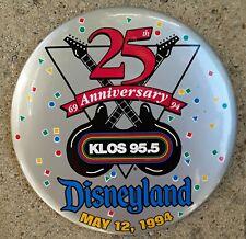 "DISNEYLAND - 25TH ANNIVERSARY / KLOS 95.5 - 4"" PINBACK BUTTON - MAY 12, 1994"