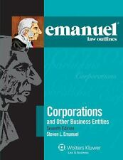 Emanuel Law Outlines: Corporations And Other Business Entities, Seventh Editi...