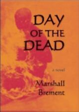 The Day of the Dead by Marshall Brement (2005, Hardcover)