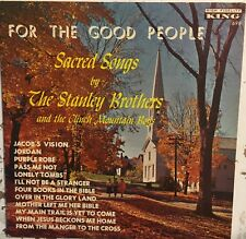 STANLEY BROTHERS For The Good People Sacred Songs Clinch Mountain Boys VG LP